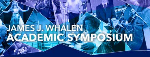 James J. Whalen Academic Symposium