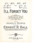 I'll forget you by Ernest R. Ball and Annelu Burns