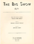 The big show by Jerome Kern and Edgar Allan Woolf