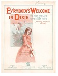 Ev'rybody's welcome in Dixie: it's just the same as home sweet home by Halsey K. Mohr and Wm. Tracey