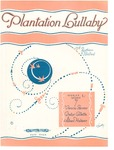 Plantation lullaby: a Southern ballad by Vernon T. Stevens, Gladys Gillette, and Albert Horner